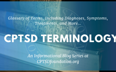 Glossary of Terms for Complex PTSD (CPTSD)