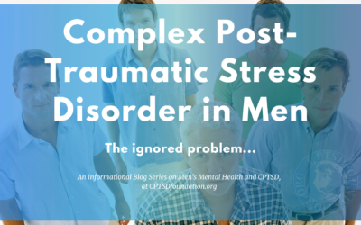 Complex Post-Traumatic Stress Disorder (CPTSD) and Men: The Ignored Problem