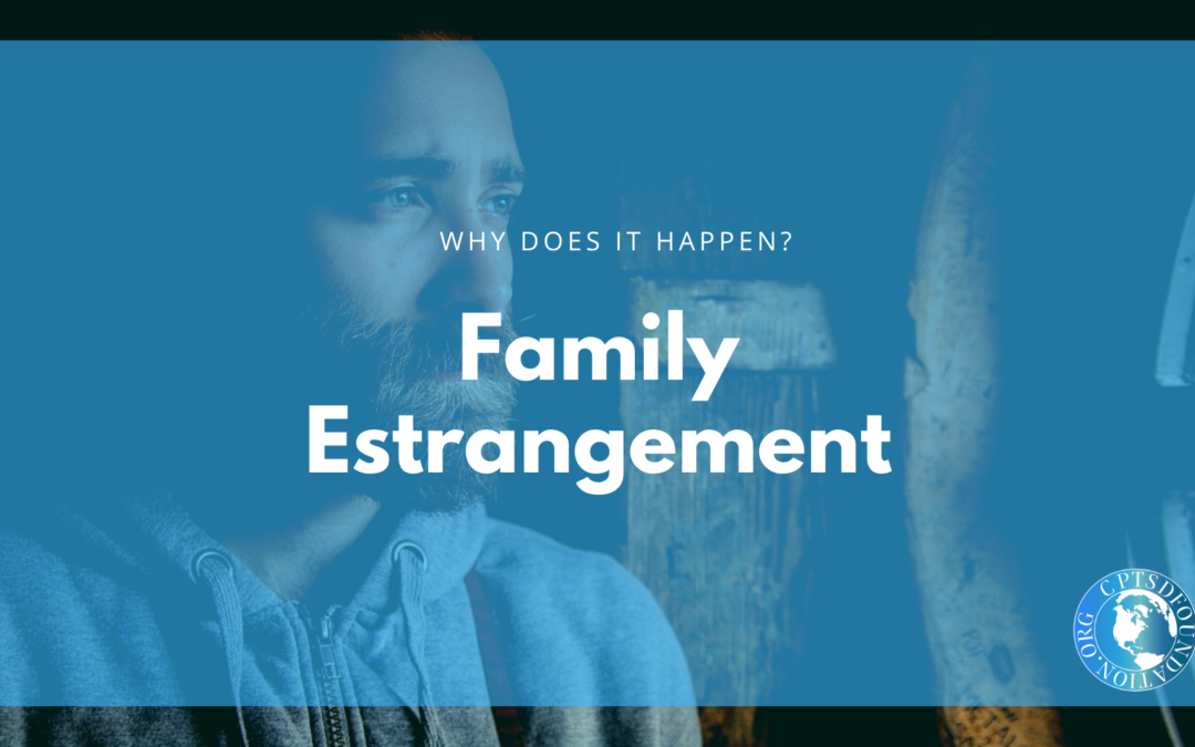 Why Do Family Estrangements Happen?
