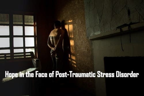 Hope in the Face of Post-Traumatic Stress Disorder